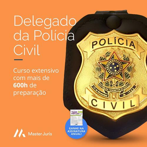 delegado de policia civil na master juris